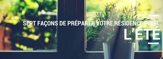 Sept façons de préparer votre résidence pour l'été