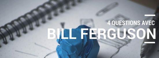 Rencontrez le formateur   4 questions avec Bill Ferguson