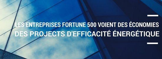 Les entreprises Fortune 500 voient des économies émanent des projets d'efficacité énergétique