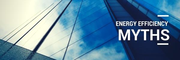 Energy Efficiency Myths | The Truth Behind The Myth