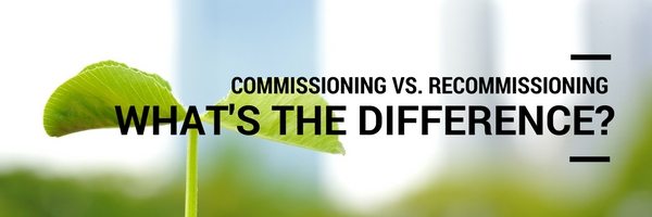 Commissioning vs. Recommissioning
