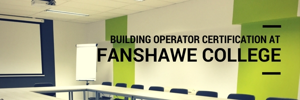 Building Operator Certification Follow-Up At Fanshawe College