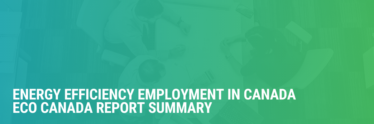 Energy Efficiency Employment in Canada | ECO Canada Report Summary