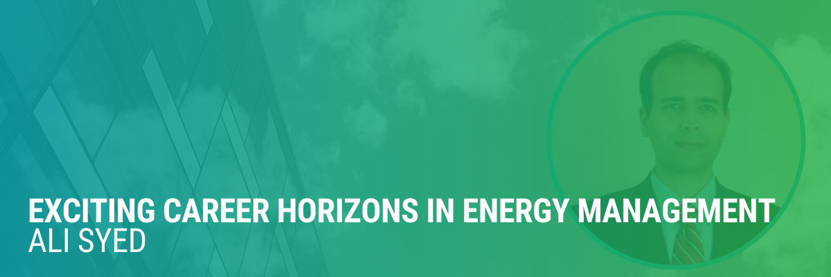 Exciting Career Horizons in Energy Management