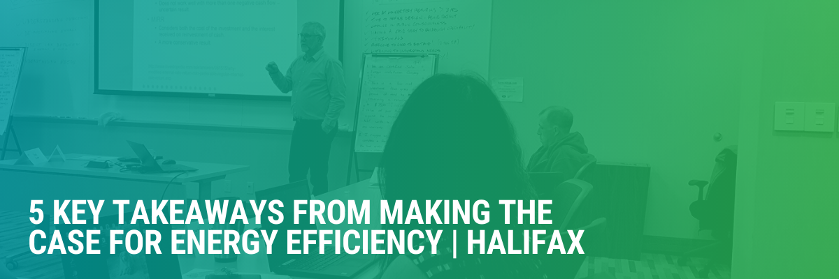 5 Key Takeaways From Making the Case for Energy Efficiency | Halifax