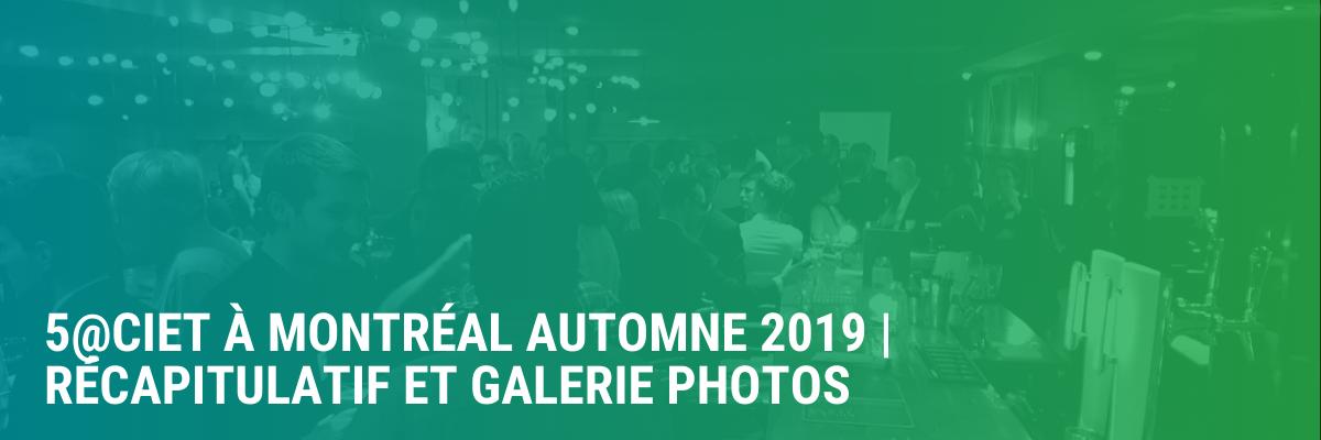 5@CIET à Montréal automne 2019 | Récapitulatif et galerie photos