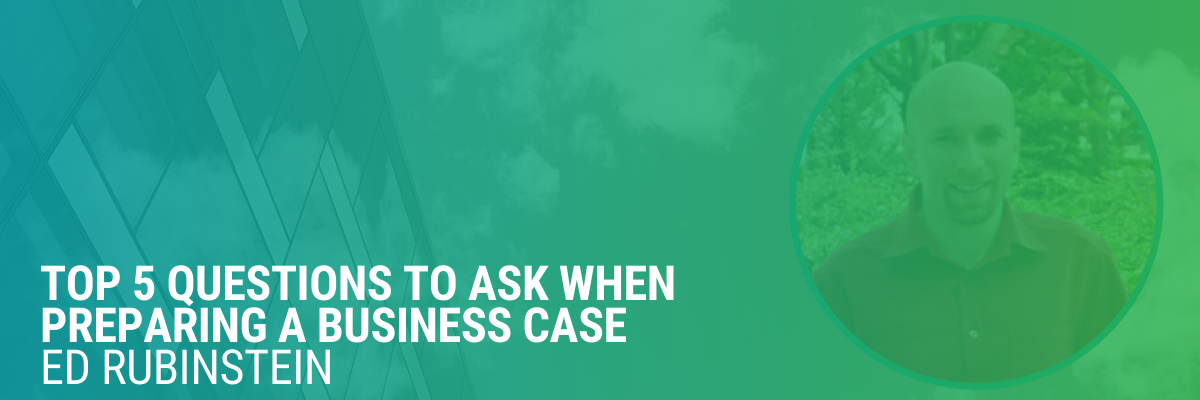Non-Energy Benefits | Part 2 |  Top 5 Questions To Ask When Preparing A Business Case