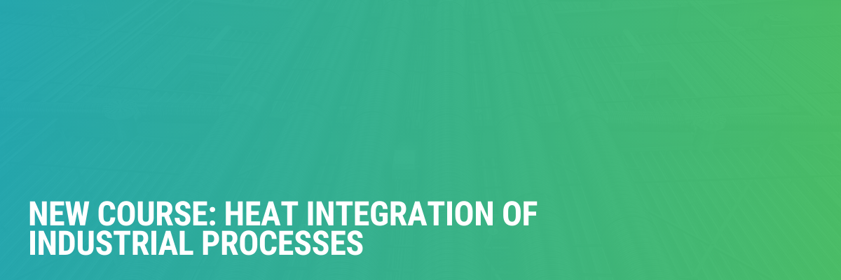 New Course: Heat Integration of Industrial Processes (HIIP)