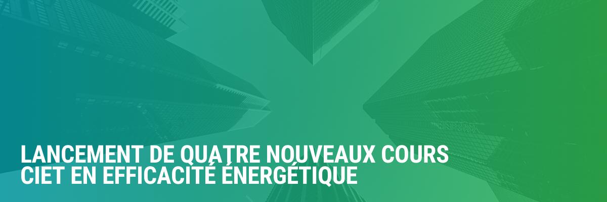 Lancement de quatre nouveaux cours CIET en Efficacité Énergétique