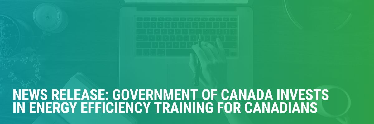 News Release: Government of Canada Invests in Energy Efficiency Training for Canadians
