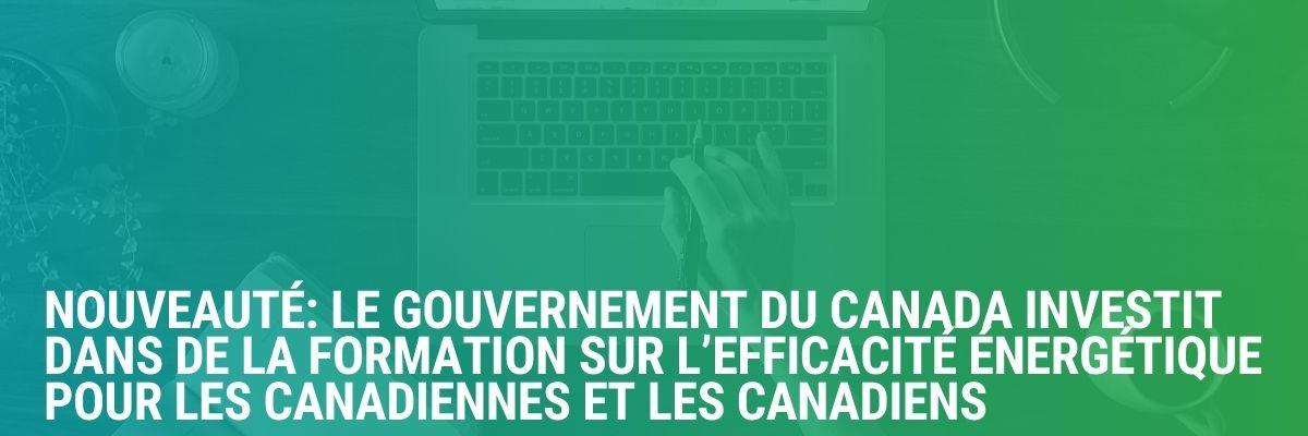 Nouveauté: Le gouvernement du Canada investit dans de la formation sur l'efficacité énergétique  pour les Canadiennes et les Canadiens