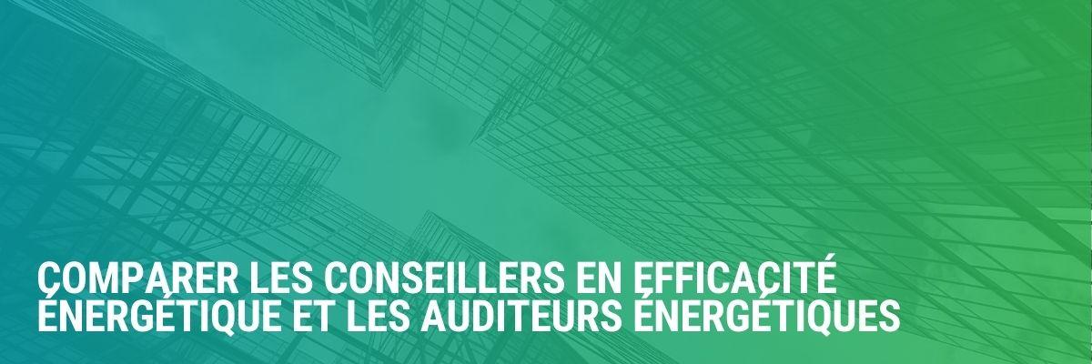 Quelle est la différence entre les conseillers en efficacité énergétique et les auditeurs énergétiques?