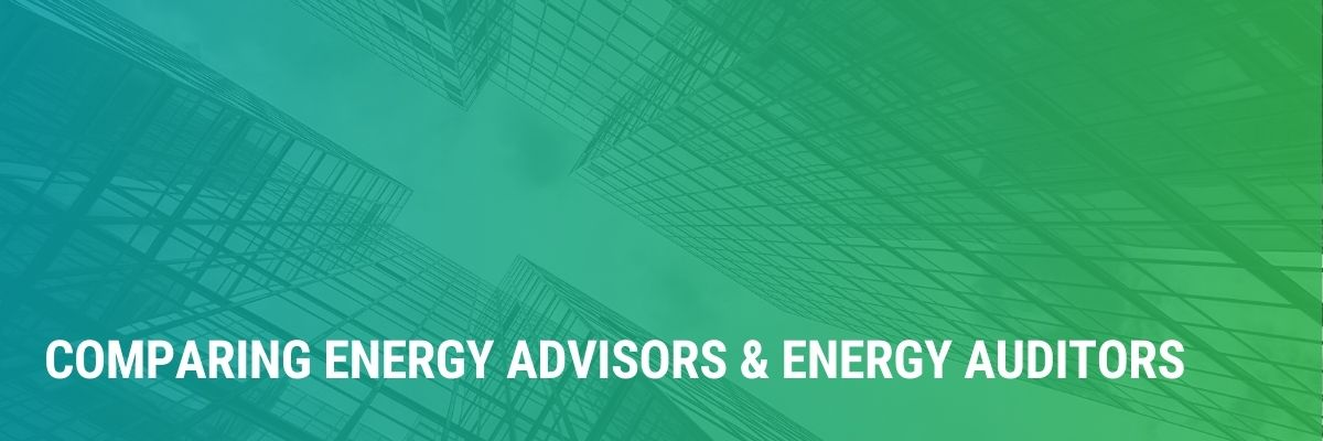 What's the Difference Between Energy Advisors and Energy Auditors?