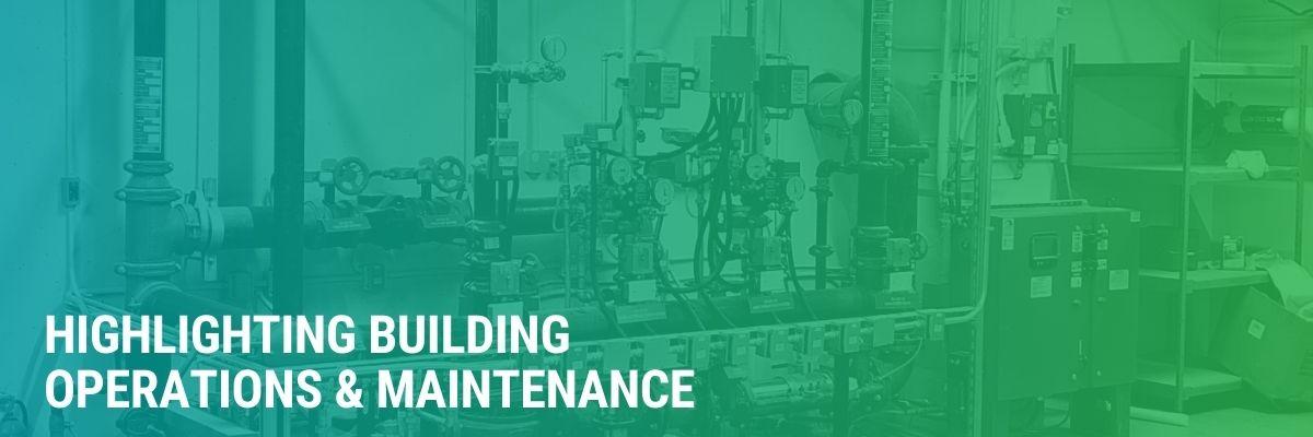 Highlighting Building Operations & Maintenance | Jobs, Training & Hot Topics