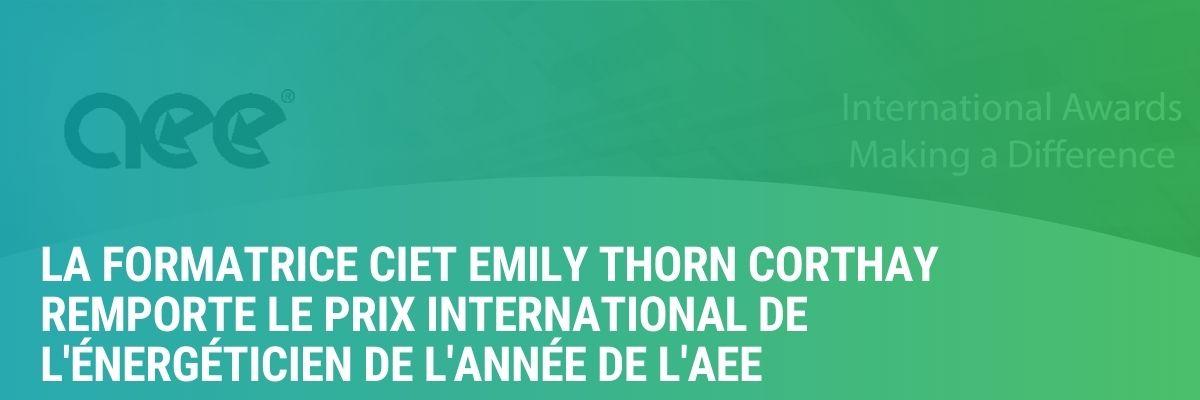 La formatrice CIET Emily Thorn Corthay remporte le prix international de l'énergéticien de l'année de l'AEE