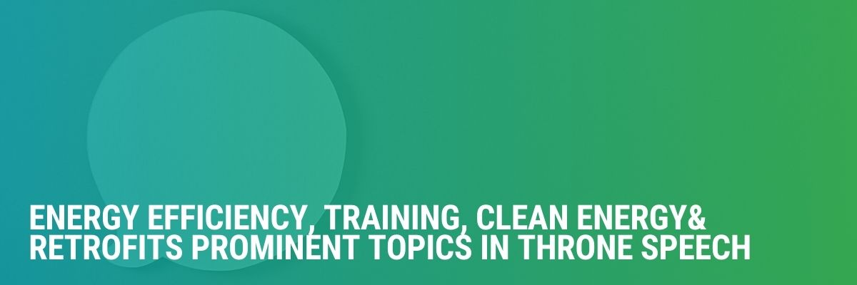 Energy Efficiency, Training, Clean Energy & Retrofits Prominent Topics in Throne Speech