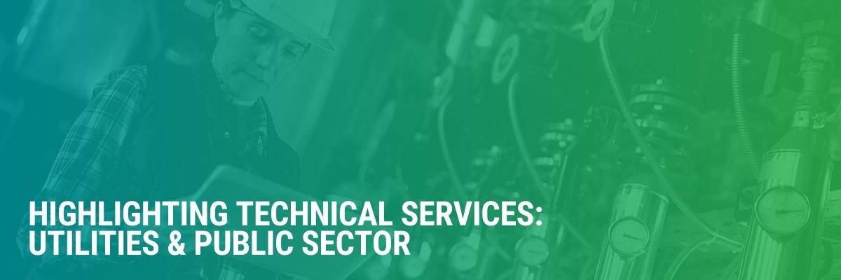 Highlighting Technical Services: Utilities & Public Sector | Jobs, Training & Hot Topics